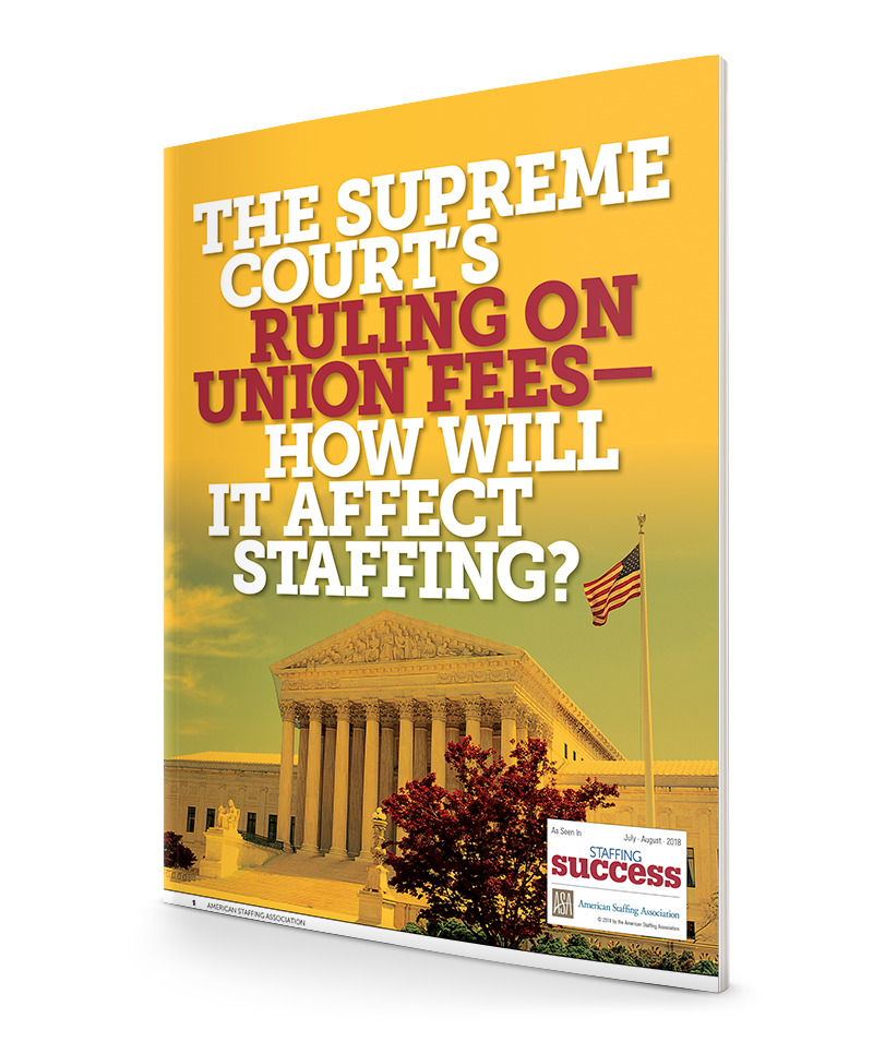 The Supreme Court's Ruling on Union Fees—How Will It Affect Staffing?